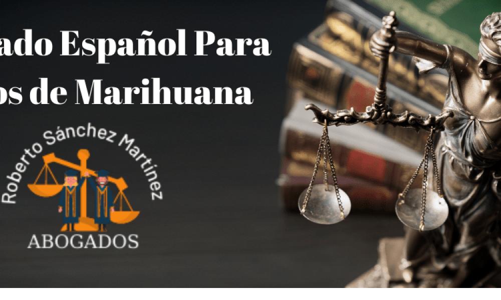 Abogado Español Para casos de Marihuana